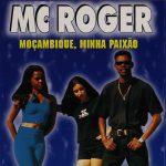 CD-de-Mc-Roger-Moçambique-Minha-Paixão